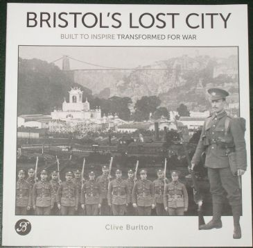 Bristol's Lost City - Built to Inspire, Transformed for War, by Clive Burlton